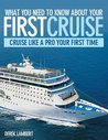 What You Need to Know About Your First Cruise - Cruise Like a Pro Your First Time