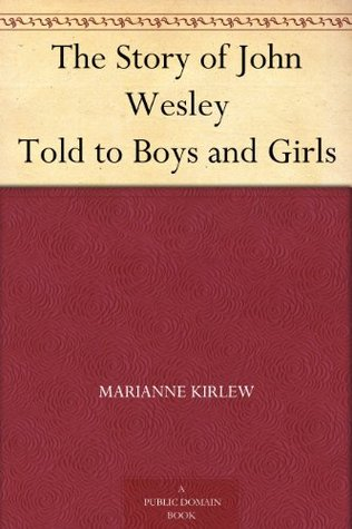 The Story of John Wesley Told to Boys and Girls