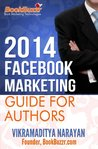 2014 - Facebook Marketing Guide for Authors: How to Promote Your Book on the World's Most Popular Social Network
