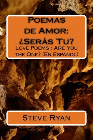 Poemas de Amor: ¿Seras Tu?: Love Poems: Are You The One? (En Espanol)