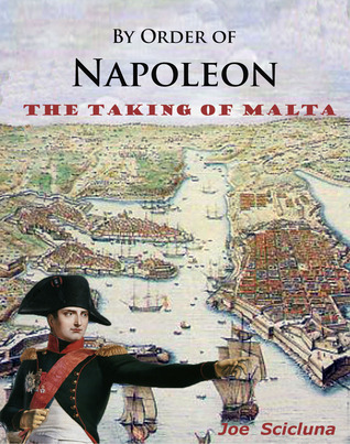 By Order of Napoleon - The Taking of Malta
