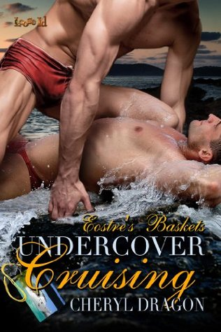 Undercover Cruising (Eostre's Baskets #1)
