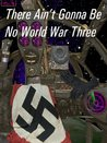 There Ain't Gonna Be No World War Three (Ant and Cleo #3)