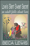 Love's Silent Sweet Secret: An Adult Fable About Love (Perception Parables)