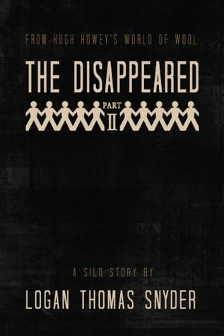 The Disappeared (A Silo Story): Part II