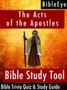 The Acts of the Apostles (BibleEye Bible Trivia Quizzes & Study Guides)