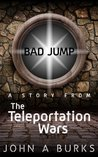 Bad Jump (The Teleportation Wars)