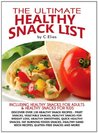 The Ultimate Healthy Snacks List of Recipes - Healthy Snacks for Adults, Healthy Snacks for Kids, Healthy Snacks for Weight Loss - The Healthy Snacks List