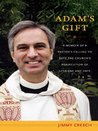 Adam's Gift: A Memoir of a Pastor's Calling to Defy the Church's Persecution of Lesbians and Gays