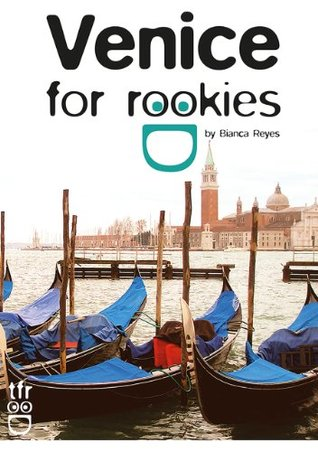 Venice for Rookies: City & Foodies Guide - Travel & Savings Tips & Self-Guided Tours