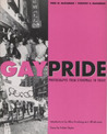 Gay Pride: Photographs from Stonewall to Today