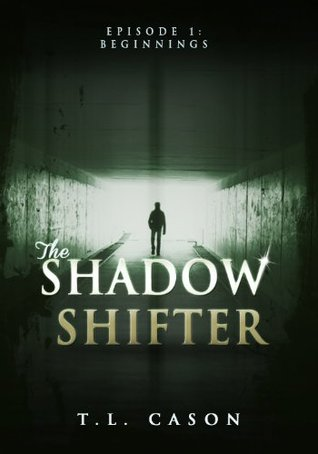 The Shadow Shifter: Episode 1 Beginnings