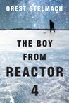 The Boy from Reactor 4 (Nadia Tesla, #1)