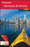 Frommer's Vancouver & Victoria 2012