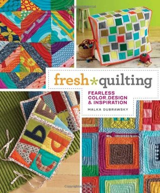 Fresh Quilting by Malka Dubrawsky
