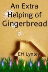 An Extra Helping of Gingerbread (Delectable)