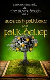 The Silver Bough Volume 1: Scottish Folklore and Folk-Belief