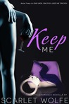 Keep Me (One Urge, One Plea, Keep Me Trilogy, #3)