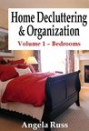 Home Decluttering and Organization - Volume 1: Bedrooms