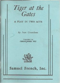 Tiger At The Gates by Jean Giraudoux