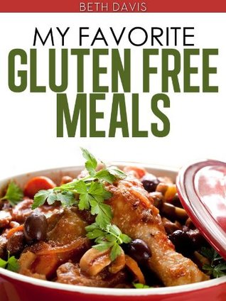 My Favorite Quick And Easy Gluten Free Meals