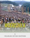 Woodstock: The History and Legacy of America's Most Famous Music Festival
