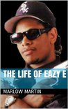 The Life Of Eazy E