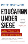 Education under Siege: Why There Is a Better Alternative
