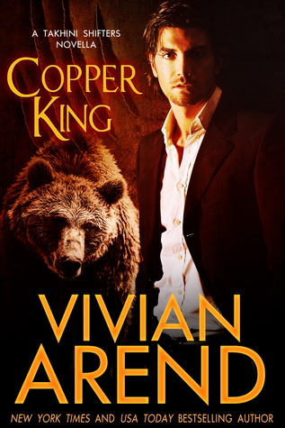 Copper King (Takhini Shifters, Book 1) - Vivian Arend