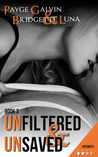 Unfiltered & Unsaved (Unfiltered, #3)