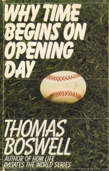 Why Time Begins on Opening Day by Thomas Boswell