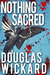 Nothing Sacred by Douglas Wickard