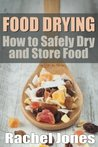 Food Drying: How to Safely Dry and Store Food (Food Preservation)