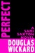 Perfect by Douglas Wickard