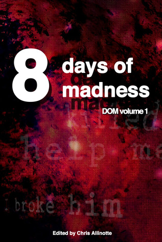 Eight Days of Madness by Chris Allinotte