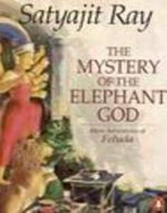 The Mystery of the Elephant God by Satyajit Ray