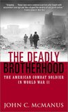 The Deadly Brotherhood: The American Combat Soldier in World War II