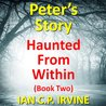 Peter's Story (Haunted From Within #2)