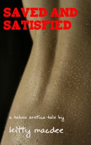Saved and Satisfied: A Taboo Erotica Tale