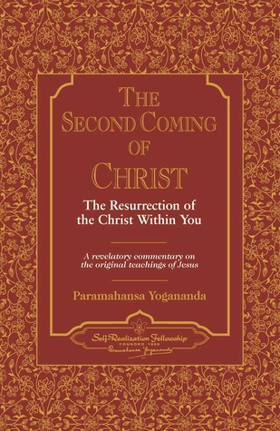 The Second Coming of Christ by Paramahansa Yogananda
