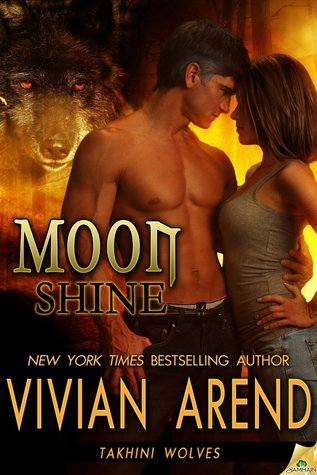Moon Shine (Takhini Wolves, Book 4) - Vivian Arend