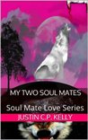 My Two Soul Mates (Soul Mate Love Series)