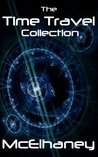 The Time Travel Collection by Scott McElhaney