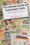 The Ultimate Guide to Handmade Cards: Simple and Budget Friendly