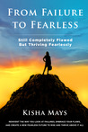 From Failure to Fearless: Still Completely Flawed BUT Thriving Fearlessly