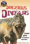 Dangerous Dinosaurs: Jurassic Giants and Murderous Meat-Eaters (Discovery Kids Wise Guides)
