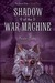 Shadow of the War Machine by Kristin Bailey