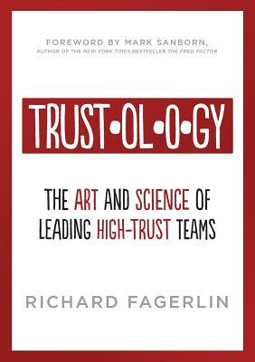 Trustology: The Art and Science of Leading High-Trust Teams