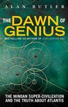 Dawn of Genius: Rediscovering Europe's First Super Civilization - The Minoans and Their World