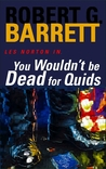 You Wouldn't Be Dead For Quids (Les Norton, #1)